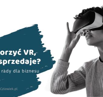 VR, który sprzedaje. Jak go tworzyć?