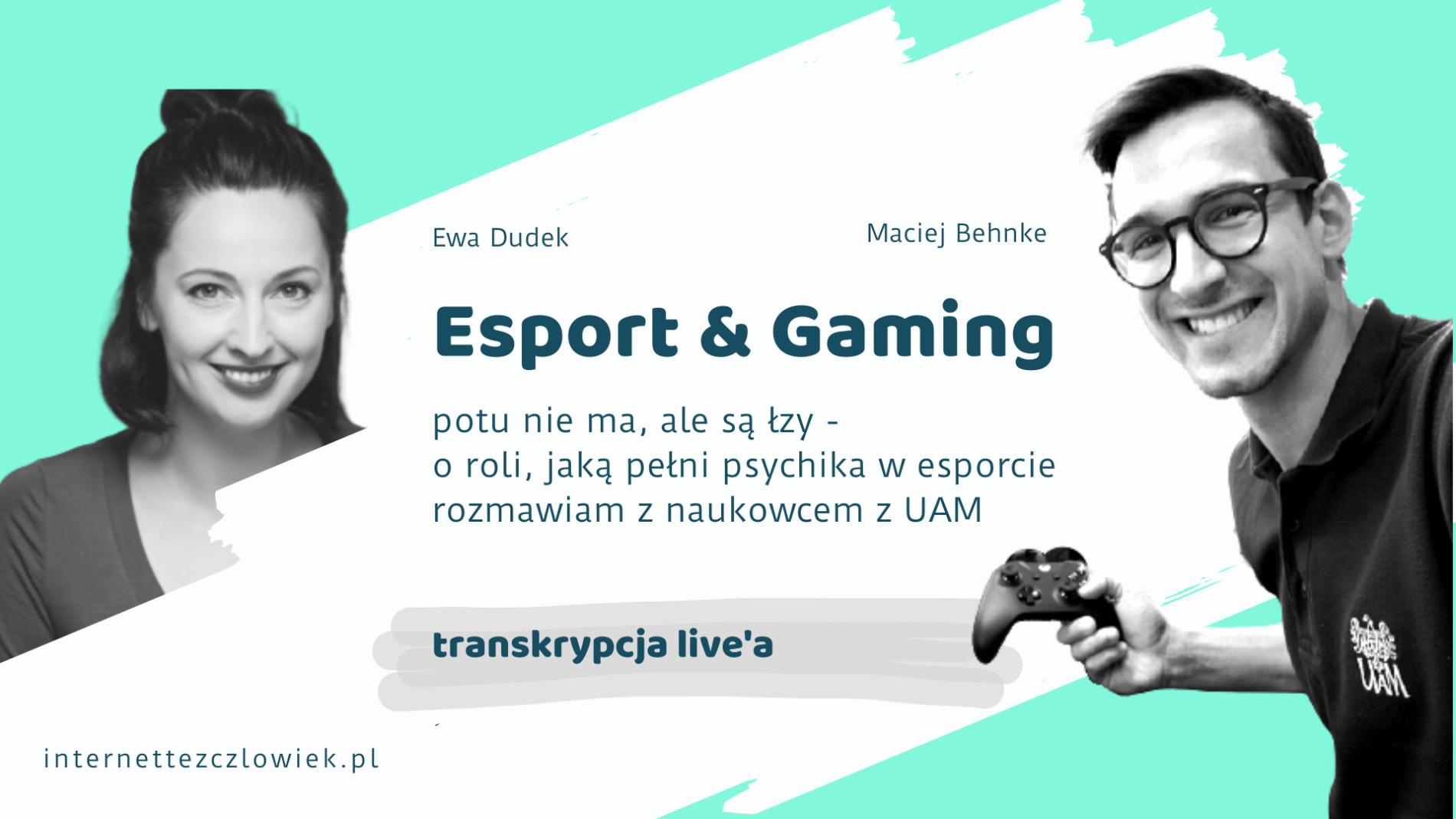 esport i gaming psychika w esporciewywiad zdjęcie Ewy Dudek i Macieja Behnke