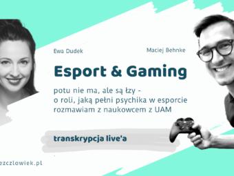 E-sport & Gaming – wywiad z Maciejem Behnke