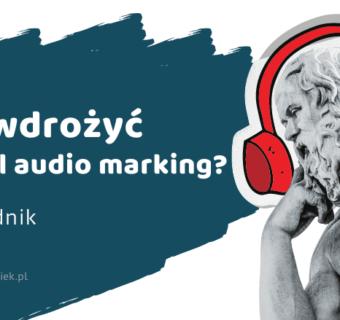 Jak wdrożyć digital audio marketing w sklepie internetowym? Przewodnik